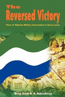 Reversed Victory: Story of Nigeria, the - R.A. Adeshina