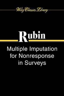 Multiple Imputation for Nonresponse in Surveys - Donald B. Rubin