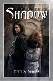 The Office of Shadow - Matthew Sturges