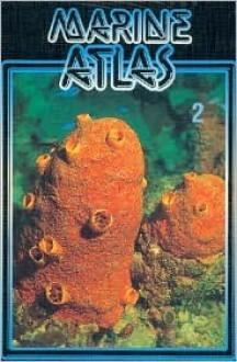 Marine Atlas, Volume II (Baensch Marine Atlas) - Harry Erhardt, Horst Moosleitner