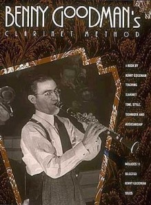 Benny Goodman's Clarinet Method - Benny Goodman