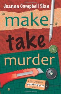 Make, Take, Murder - Joanna Campbell Slan
