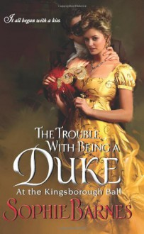 The Trouble With Being a Duke - Sophie Barnes