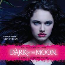 Dark of the Moon - Julia Whelan, Rachel Hawthorne