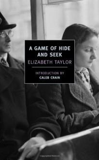 A Game of Hide and Seek - Caleb Crain, Elizabeth Taylor