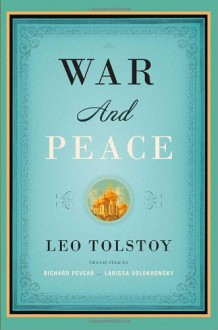 War and Peace - Larissa Volokhonsky, Richard Pevear, Leo Tolstoy