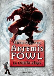 Artemis Fowl. La Cuenta atrás - Eoin Colfer, Ana Alcaina