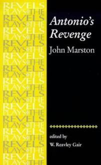 Antonio's Revenge - John Marston, Reavley Gair