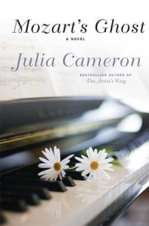 Mozart's Ghost: A Novel - Julia Cameron