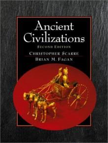 Ancient Civilizations - Christopher Scarre, Brian M. Fagan