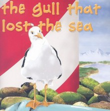 The Gull That Lost the Sea - Claude Clayton Smith, Sharyn Cathcart