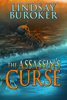 The Assassin's Curse (The Emperor's Edge #2.5) - Lindsay Buroker