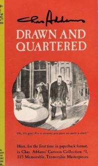 Drawn and Quartered - Charles Addams