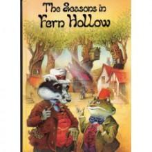 Seasons In Fern Hollow - John Patience