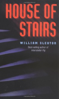 House of Stairs - William Sleator