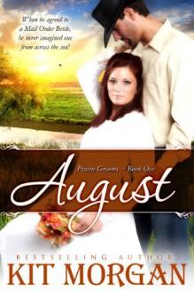 August (Prairie Grooms, Book One) - Kit Morgan