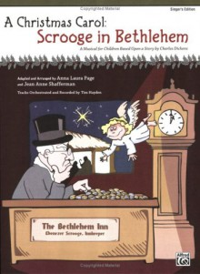 A Christmas Carol -- Scrooge in Bethlehem (A Musical for Children Based Upon a Story by Charles Dickens): Singer's Edition 5-Pack (5 Books) - Page, Anna Laura, Shafferman, Jean Anne, Hayden, Tim