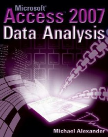 Microsoft Access 2007 Data Analysis - Michael Alexander