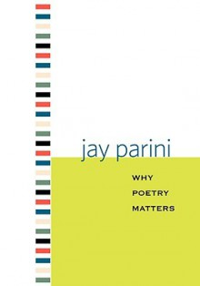 Why Poetry Matters - Jay Parini