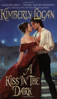 A Kiss in the Dark - Kimberly Logan
