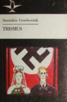 Trismus - Stanisław Grochowiak