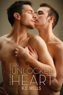An Unlocked Heart - K.C. Wells
