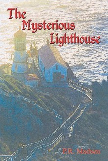 The Mysterious Lighthouse - Phil Madsen