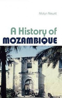 A History Of Mozambique - Malyn Newitt