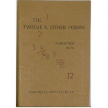 The Twelve, And Other Poems - Alexander Blok, Anselm Hollo