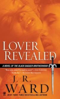 Lover Revealed: A Novel of the Black Dagger Brotherhood - J.R. Ward