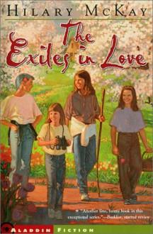 The Exiles in Love - Hilary McKay, Bill Farnsworth