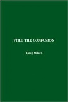 Still the Confusion - Doug Milam