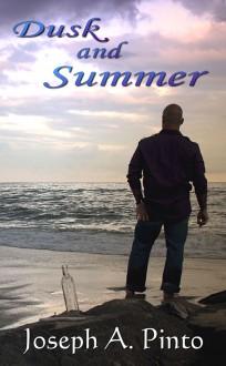 Dusk and Summer - 'Joseph A. Pinto',Joseph Pinto