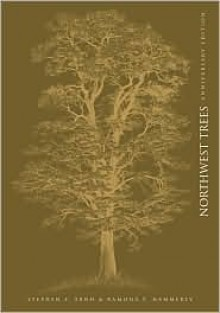 Northwest Trees: Identifying and Understanding the Region's Native Trees - Stephen F. Arno
