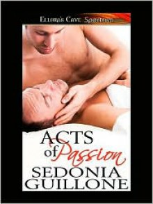 Acts Of Passion - Sedonia Guillone
