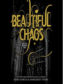 Beautiful Chaos - Kevin T. Collins,Kami Garcia,Margaret Stohl