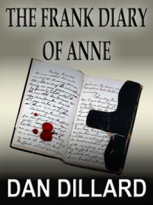 The Frank Diary of Anne - Dan Dillard