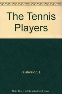 The Tennis Players (New Directions paperbook) - Lars Gustafsson