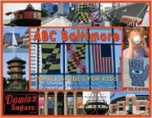 ABC Baltimore: Travel Guides for Kids (An Alphabet Book, Map and Souvenir All in One!) - Matthew G. Rosenberger