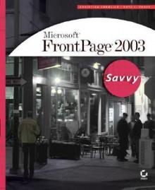 Microsoft FrontPage 2003: Savvy - Christian Crumlish, Kate Chase, Kate J. Chase