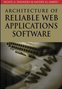 Architecture of Reliable Web Applications Software - Moh'd A. Radaideh, Radaideh