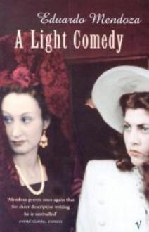 A Light Comedy - Eduardo Mendoza