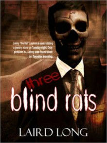 Three Blind Rats - Laird Long