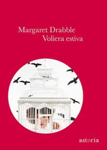 Voliera estiva - Margaret Drabble, Marina Morpurgo