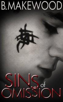 Sins of Omission - B. Makewood