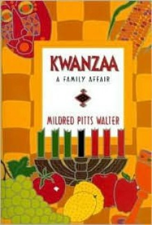 Kwanzaa: A Family Affair - Mildred Pitts Walter