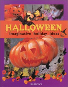 Halloween: Imaginative Holiday Ideas - Marie-Laure Mantoux
