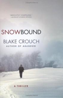 Snowbound - Blake Crouch