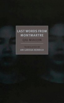 Last Words from Montmartre - Qiu Miaojin