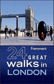 Frommer's 24 Great Walks in London - Richard Jones
